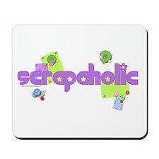 Scrapaholic Mousepad