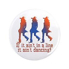 "Line Dancing 3.5"" Button"