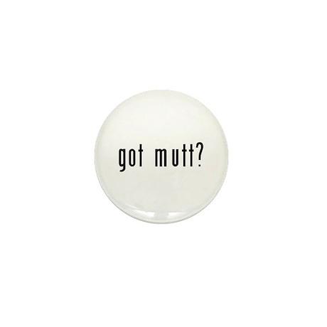 Got Mutt? Mini Button (10 pack)