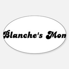 Blanches mom Oval Decal