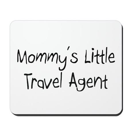 Mommy's Little Travel Agent Mousepad