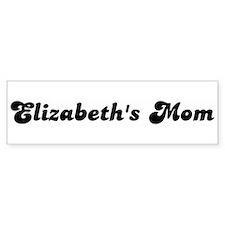 Elizabeths mom Bumper Bumper Sticker