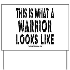 THIS IS WHAT A WARRIOR LOOKS Yard Sign