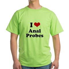 I love anal probes T-Shirt