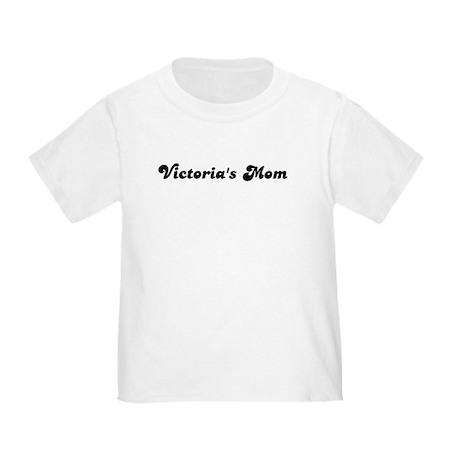 Victorias mom Toddler T-Shirt
