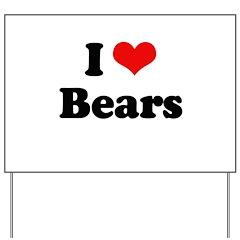 I love bears Yard Sign