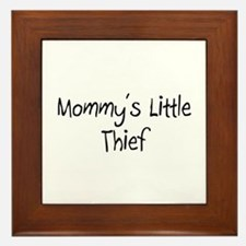 Mommy's Little Thief Framed Tile