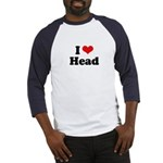 I love head Baseball Jersey