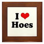 I love hoes Framed Tile