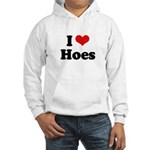 I love hoes Hooded Sweatshirt