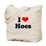 I love hoes Tote Bag