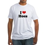 I love hoes Fitted T-Shirt