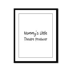 Mommy's Little Theatre Producer Framed Panel Print