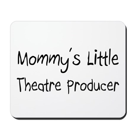 Mommy's Little Theatre Producer Mousepad