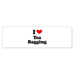 I love tea bagging Bumper Sticker (10 pk)