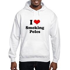 I love smoking poles Hoodie