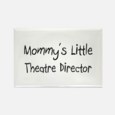 Mommy's Little Theatre Director Rectangle Magnet