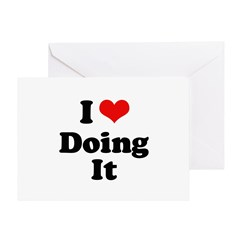 I love doing it Greeting Card