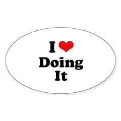 I love doing it Oval Sticker