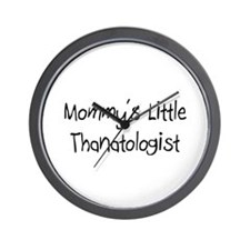 Mommy's Little Thanatologist Wall Clock
