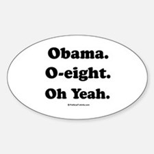 Obama. O-eight. Oh yeah. Oval Decal