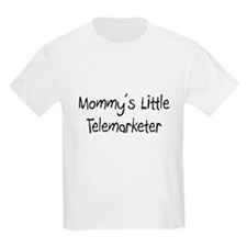 Mommy's Little Telemarketer T-Shirt