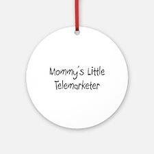 Mommy's Little Telemarketer Ornament (Round)