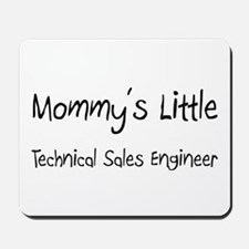 Mommy's Little Technical Sales Engineer Mousepad