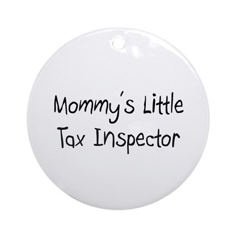 Mommy's Little Tax Inspector Ornament (Round)
