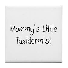 Mommy's Little Taxidermist Tile Coaster