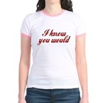 I know you would Pink Jr. Ringer T-Shirt