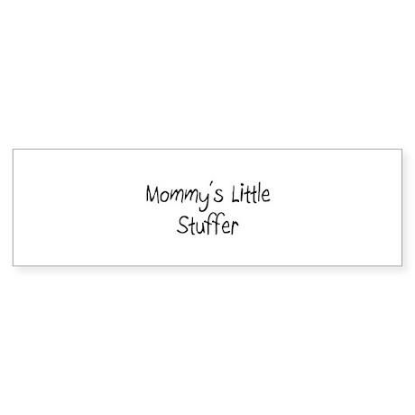 Mommy's Little Stuffer Bumper Sticker
