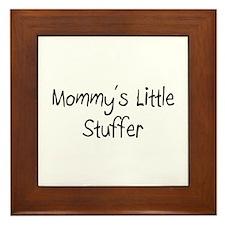 Mommy's Little Stuffer Framed Tile