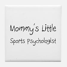 Mommy's Little Sports Psychologist Tile Coaster