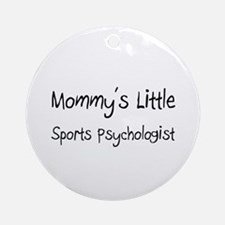 Mommy's Little Sports Psychologist Ornament (Round