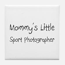 Mommy's Little Sport Photographer Tile Coaster