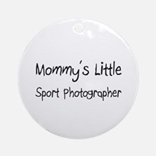 Mommy's Little Sport Photographer Ornament (Round)