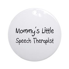 Mommy's Little Speech Therapist Ornament (Round)