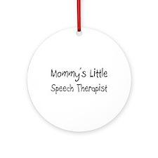 Mommy's Little Speech Therapist Ornament (Round)