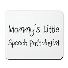 Mommy's Little Speech Pathologist Mousepad