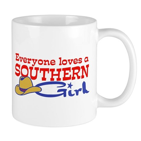 Everyone Loves a Southern Girl Mug