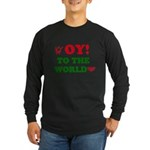 Oy To the World Long Sleeve Dark T-Shirt
