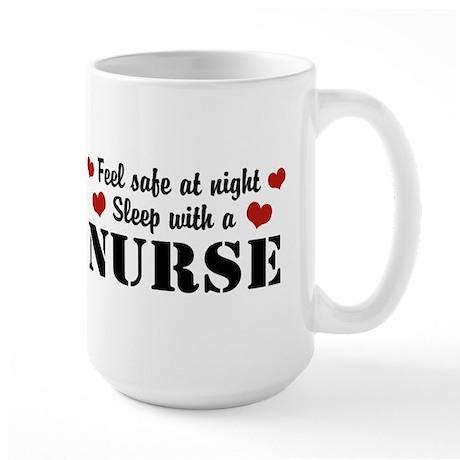 Feel Safe Sleep with a Nurse Large Mug