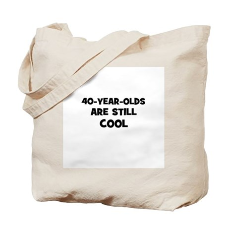 40-year-olds Are Still Cool Tote Bag