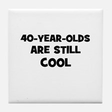 40-year-olds Are Still Cool Tile Coaster
