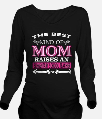 The Best Kind Mom Raises Elementary School T-Shirt