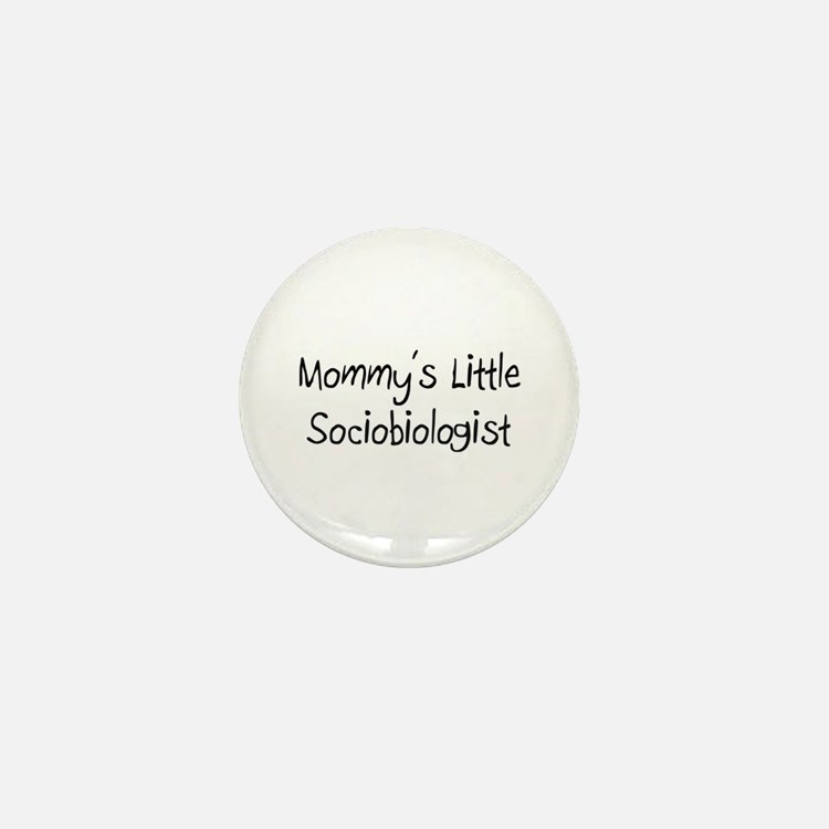 Mommy's Little Sociobiologist Mini Button