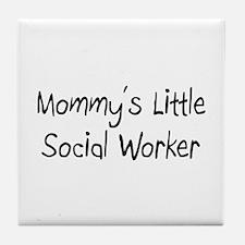 Mommy's Little Social Worker Tile Coaster