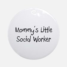 Mommy's Little Social Worker Ornament (Round)