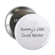 "Mommy's Little Social Worker 2.25"" Button"